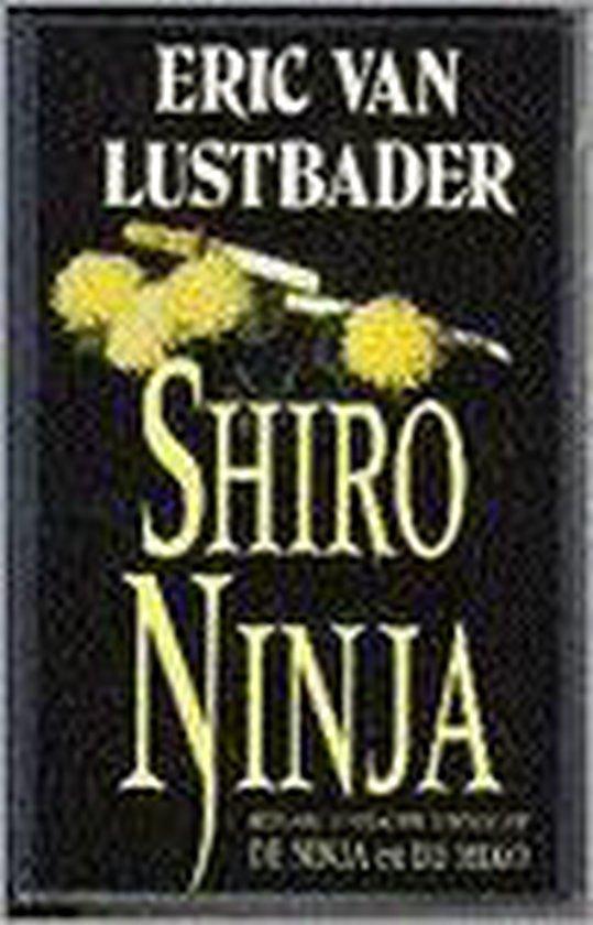 Shiro ninja - Eric van Lustbader |