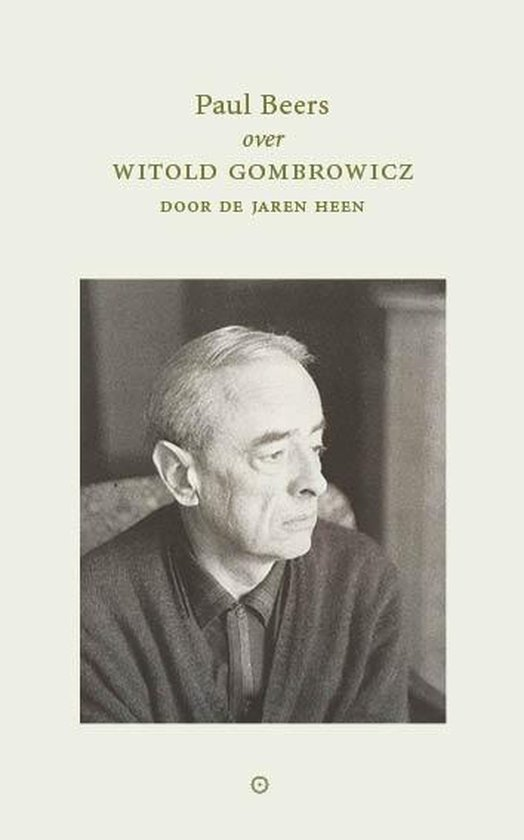 Boek cover Witold Gombrowicz door de jaren heen van Paul Beers (Paperback)