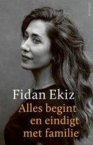 Boek cover Alles begint en eindigt met familie van Fidan Ekiz