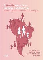 A família como foco no fazer cotidiano do ensino, pesquisa e assistência de enfermagem
