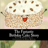The Fantastic Birthday Cake Story