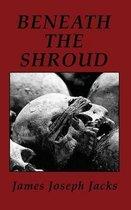 Beneath The Shroud