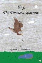 Tiny, the Timeless Sparrow
