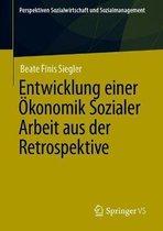 Entwicklung Einer OEkonomik Sozialer Arbeit Aus Der Retrospektive