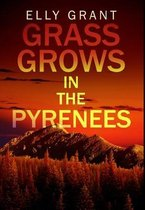 Grass Grows In The Pyrenees