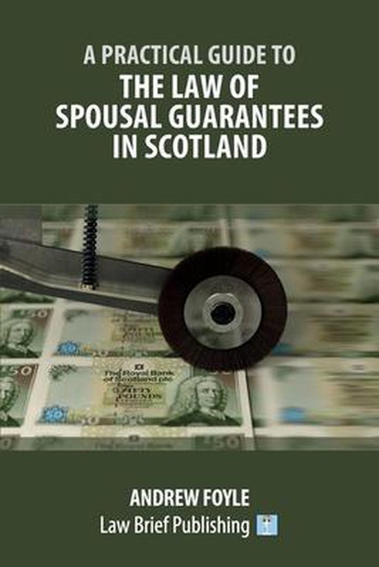A Practical Guide to the Law of Spousal Guarantees in Scotland