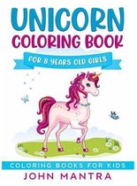 Unicorn Coloring Book: For 8 Years old Girls (Coloring Books for Kids)