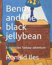 Benny and the black jellybean: A nighttime fantasy adventure