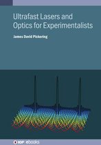 Ultrafast Lasers and Optics for Experimentalists