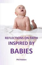 Reflections on Faith Inspired by Babies