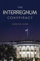 The Interregnum Conspiracy
