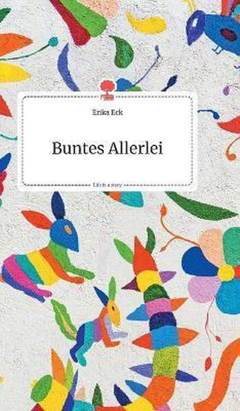 Buntes Allerlei. Life is a Story - story.one