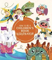 How to Be a Children's Book Illustrator