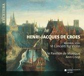 Henri-Jacques De Croes: VI Concerti For Violin