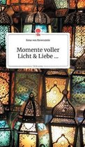 Momente voller Licht und Liebe.... Life is a Story - story.one