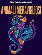 Animali Meravigliosi: Libro Da Colorare Per Adulti