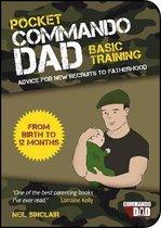 Pocket Commando Dad: Advice for New Recruits to Fatherhood