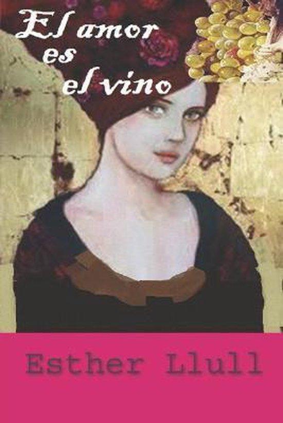 El amor es el vino