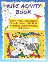 kids activity book learn write, mazes, letters search, connect the dots, coloring, pictures puzzles and more