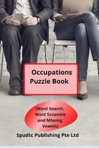 Occupations Puzzle Book (Word Search, Word Scramble and Missing Vowels)