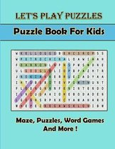 Let's Play Puzzles Puzzle Book For Kids