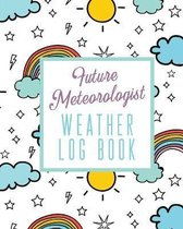 Future Meteorologist Weather Log Book