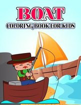 Boat Coloring Book for Kids: Cute and relaxing Coloring Activity Book for Boys and Girls, Teens, Beginners, Toddler/ Preschooler and Kids - Ages
