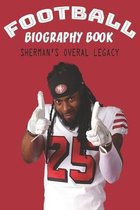 Football Biography Book: Sherman's Overal Legacy