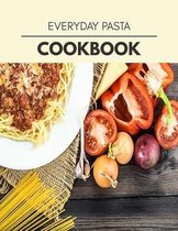 Everyday Pasta Cookbook