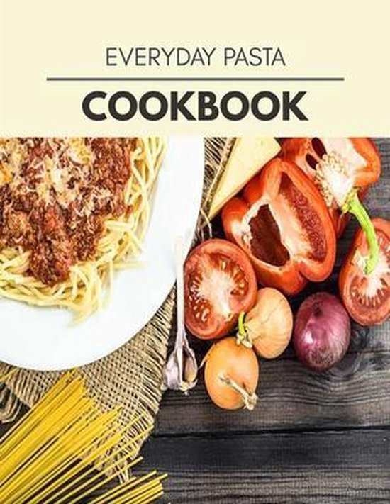 Everyday Pasta Cookbook