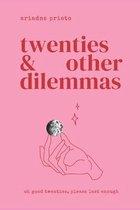twenties & other dilemmas