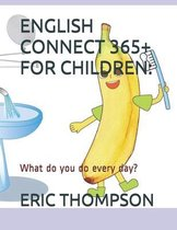 English Connect 365+ for Children: : What do you do every day?