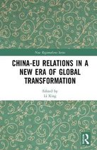 China-EU Relations in a New Era of Global Transformation
