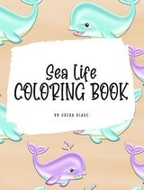 Sea Life Coloring Book for Young Adults and Teens (8x10 Hardcover Coloring Book / Activity Book)