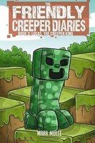 The Friendly Creeper Diaries (Book 3)