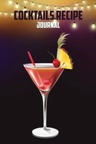 Cocktail Recipe Journal: Blank Mixed Drinks and Cocktail Recipe Book, Mixology Logbook Journal Record to Write In