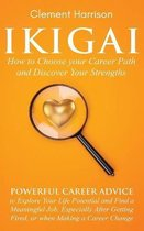 Ikigai, How to Choose your Career Path and Discover Your Strengths