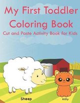My First Toddler Coloring Book Cut and Paste Activity Book for Kids