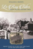 Le Roy Tales From the Old Brown Table