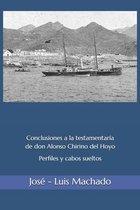 Conclusiones a la Testamentar a de Don Alonso Chirino del Hoyo.