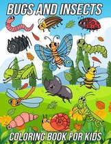 Bugs and Insects Coloring Book for Kids