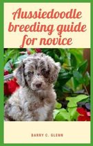 Aussiedoodle Breeding Guide For Novice