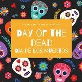 Day of the Dead - Dia de Los Muertos: Day of the Dead