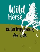 Wild Horses Coloring Book for kids: Animal Coloring Book, Jungle animal coloring book