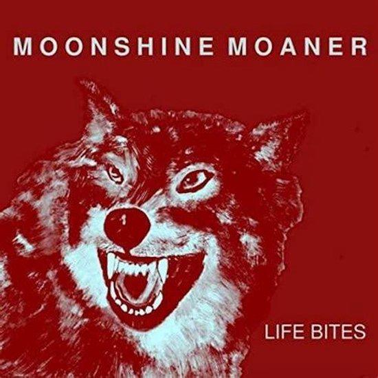 Life Bites - MOONSHINE MOANER-CD