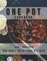 One Pot Cookbook: 440+ Recipes for Don't Mess Your Kitchen