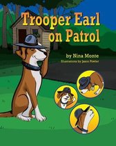 Trooper Earl on Patrol