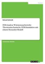 FEM-Analyse Warmetauscherrohr. Thermomechanische FEM-Simulation mit einem Hexaeder-Modell