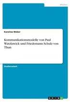 Kommunikationsmodelle von Paul Watzlawick und Friedemann Schulz von Thun