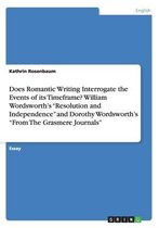 Does Romantic Writing Interrogate the Events of its Timeframe? William Wordsworth's  Resolution and Independence  and Dorothy Wordsworth's  From The Grasmere Journals